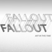 Exhibition | Fallout: Art in this Time