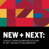 Exhibition | New + Next in Bloomington
