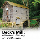 Beck's Mill: A Weekend of History, Art, and Discovery