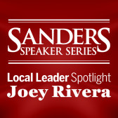 Local Leader Spotlight: Dr. Joey Rivera A Sanders Speaker Series Event