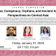 IAUNRC SYMPOSIUM: Famine, Conspiracy, Orphans, and Ancient Apples: Perspectives on Central Asia