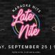 Late Nite: Karaoke Nite
