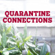 Quarantine Connections