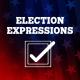 Election Expressions - CAPS Workshop