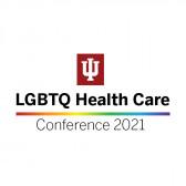 LGBTQ Health Care Conference 2021