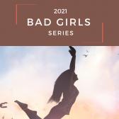 Bad Girls Series - Session 2