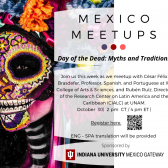 Mexico Meetups: Day of the Dead: Myths and Traditions